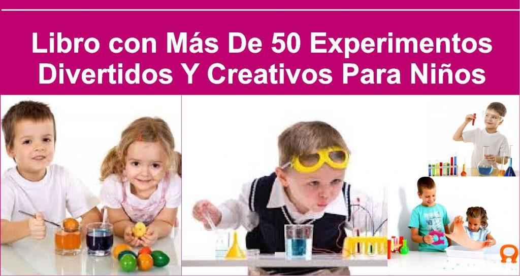 Libro con Más De 50 Experimentos Divertidos Y Creativos Para Niños del Nivel Inicial